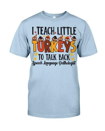I TEACH LITTLE TURKEYS TO TALK BACK SLP