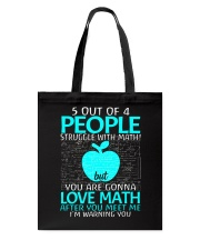 5 OUT OF 4 PEOPLE STRUGGLE WITH MATH  Tote Bag front