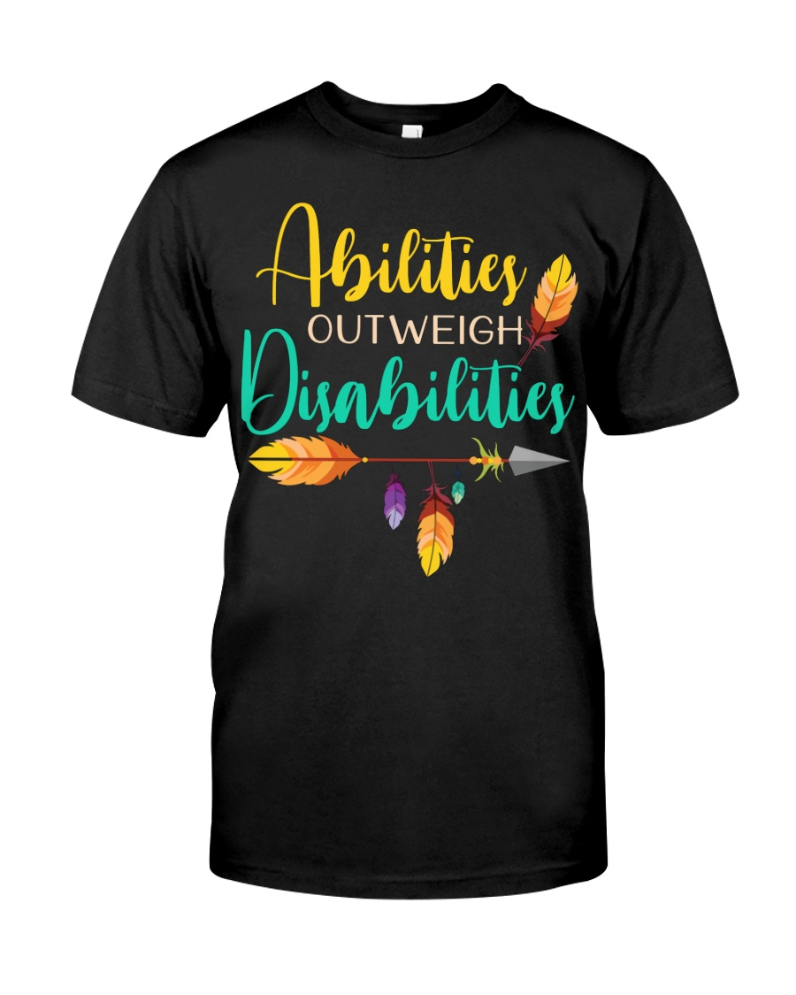 ABILITIES OUTWEIGH DISABILITIES Classic T-Shirt