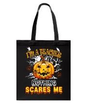 I'm a Teacher nothing scare me Tote Bag thumbnail