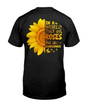 In a world full of roses be a sunflower Classic T-Shirt back