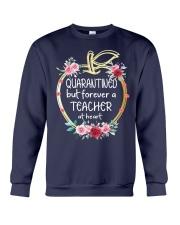 QUARANTINED - Teacher at heart Crewneck Sweatshirt thumbnail