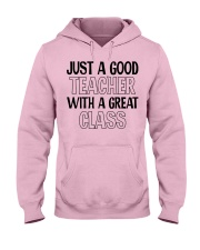 JUST A GOOD TEACHER WITH A GREAT CLASS Hooded Sweatshirt thumbnail