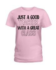 JUST A GOOD TEACHER WITH A GREAT CLASS Ladies T-Shirt thumbnail
