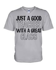 JUST A GOOD TEACHER WITH A GREAT CLASS V-Neck T-Shirt thumbnail