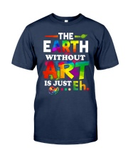 The earth without art is just Classic T-Shirt thumbnail