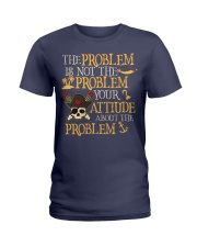 The problem is not the problem Ladies T-Shirt thumbnail