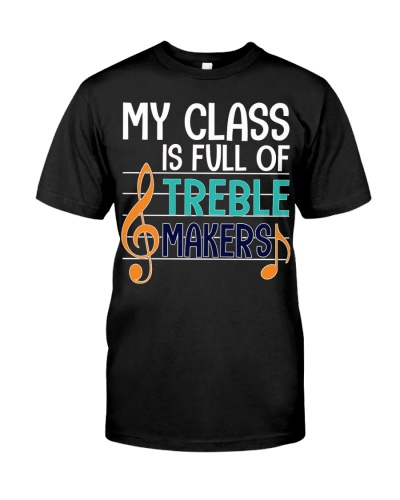 My Class Is Full Of Treble Makers