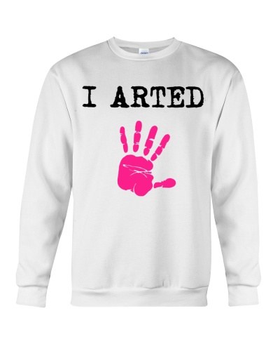 I Arted T-Shirt