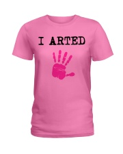 I Arted T-Shirt Ladies T-Shirt thumbnail
