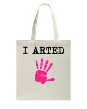 I Arted T-Shirt Tote Bag thumbnail