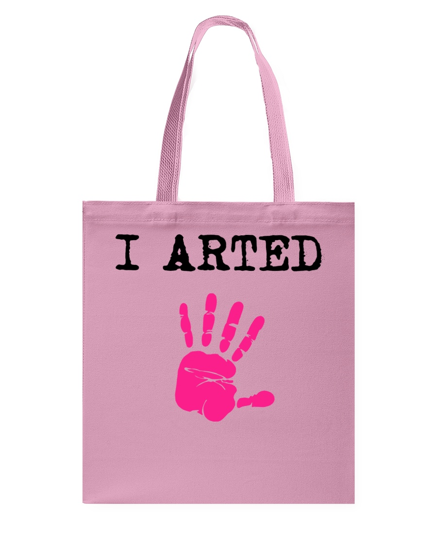 I Arted T-Shirt Tote Bag