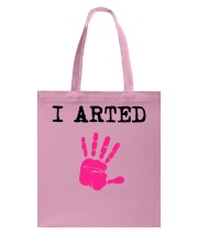I Arted T-Shirt Tote Bag front