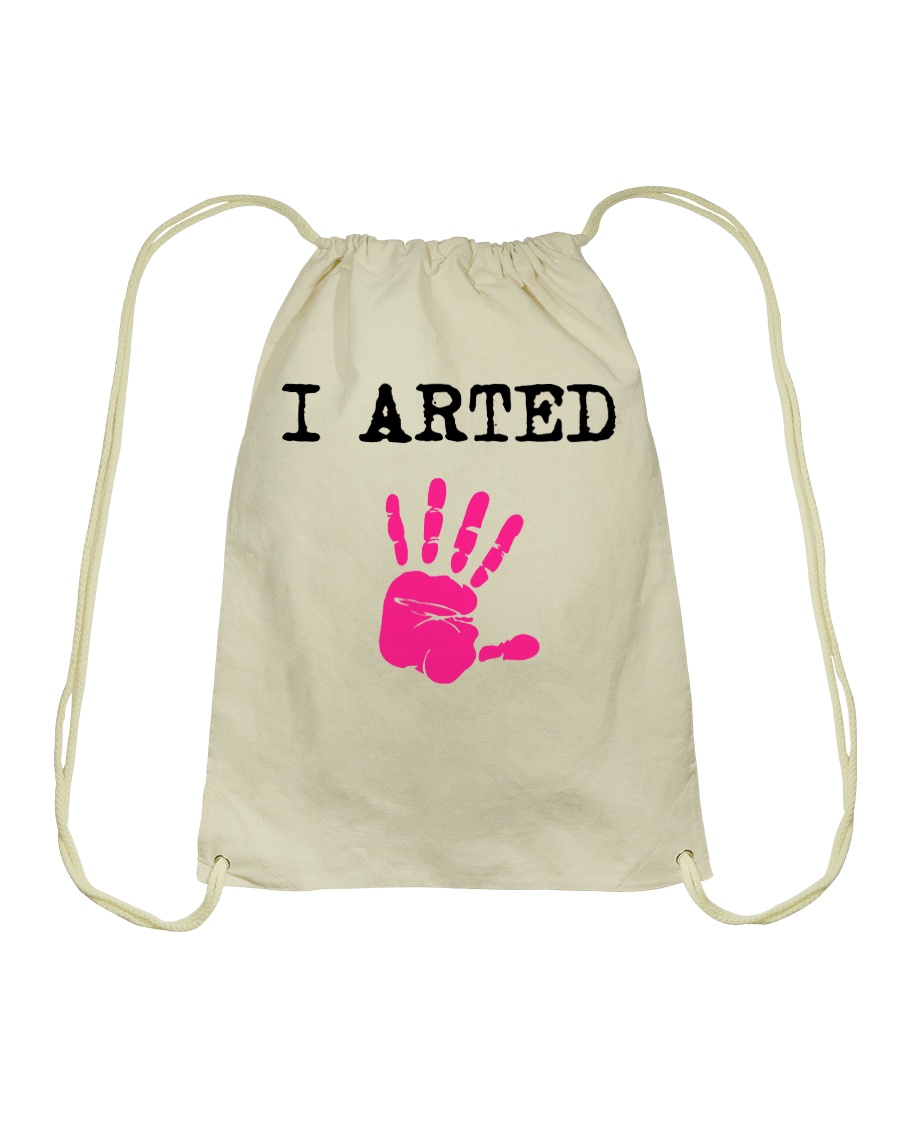 I Arted T-Shirt Drawstring Bag