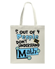 5 OUT OF 4 PEOPLE DON'T UNDERSTAND MATH Tote Bag thumbnail