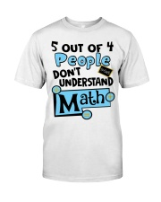 5 OUT OF 4 PEOPLE DON'T UNDERSTAND MATH Classic T-Shirt thumbnail