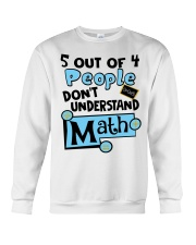 5 OUT OF 4 PEOPLE DON'T UNDERSTAND MATH Crewneck Sweatshirt thumbnail