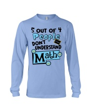 5 OUT OF 4 PEOPLE DON'T UNDERSTAND MATH Long Sleeve Tee thumbnail