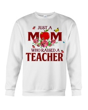 Just a Mom who raised a Teacher Crewneck Sweatshirt thumbnail