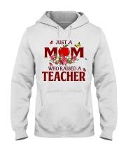 Just a Mom who raised a Teacher Hooded Sweatshirt thumbnail