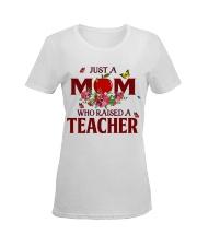 Just a Mom who raised a Teacher Ladies T-Shirt women-premium-crewneck-shirt-front