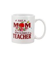 Just a Mom who raised a Teacher Mug thumbnail
