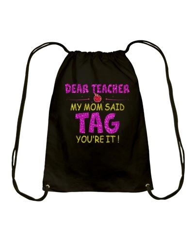 Dear Teacher My Mom Said Tag You're it