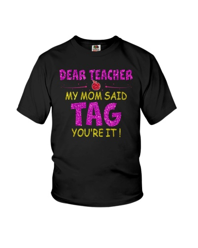 Dear Teacher My Mom Said Tag You're it