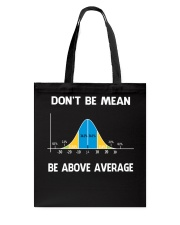 don't be mean be above average Tote Bag thumbnail