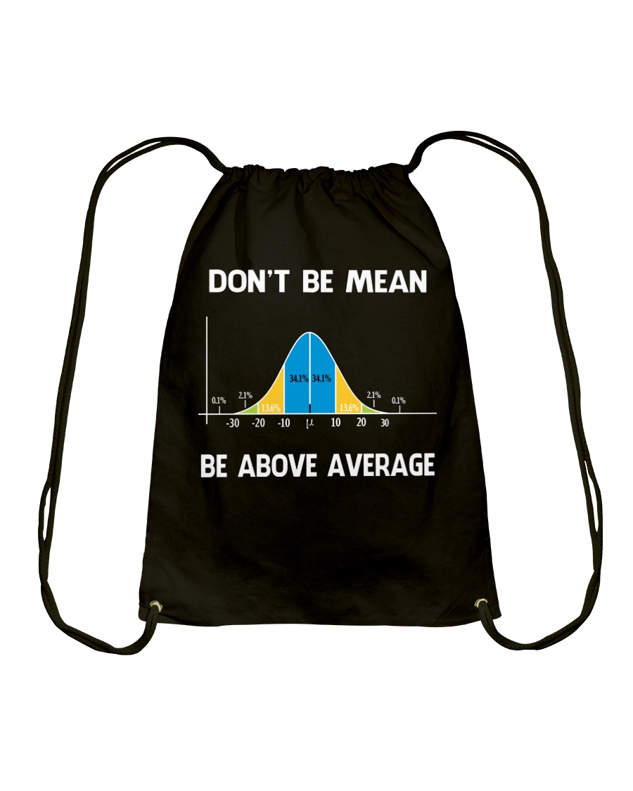 don't be mean be above average Drawstring Bag