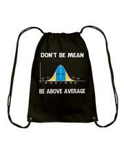 don't be mean be above average Drawstring Bag thumbnail