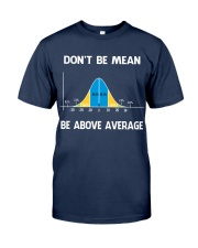 don't be mean be above average Classic T-Shirt tile