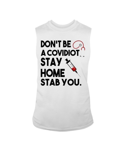 Don't be a Covidiot stay home stab you