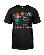HOW TO BE A MATH TEACHER Classic T-Shirt front