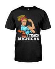 I TEACH MICHIGAN Classic T-Shirt front