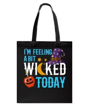 I'M FEELING A BIT WICKED TODAY Tote Bag thumbnail