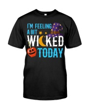 I'M FEELING A BIT WICKED TODAY Classic T-Shirt front