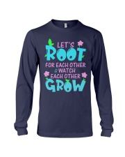 Let's root for each other watch each other grow Long Sleeve Tee thumbnail