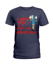 I Need TP for my bunghole Ladies T-Shirt thumbnail