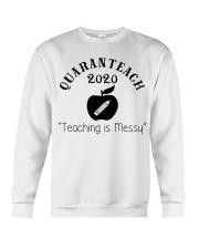 QUARANTEACH 2020 Teaching is messy Crewneck Sweatshirt thumbnail