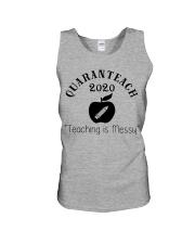 QUARANTEACH 2020 Teaching is messy Unisex Tank thumbnail