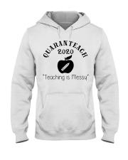 QUARANTEACH 2020 Teaching is messy Hooded Sweatshirt thumbnail