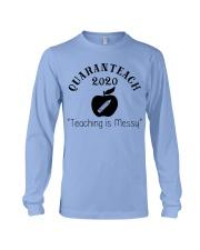 QUARANTEACH 2020 Teaching is messy Long Sleeve Tee thumbnail