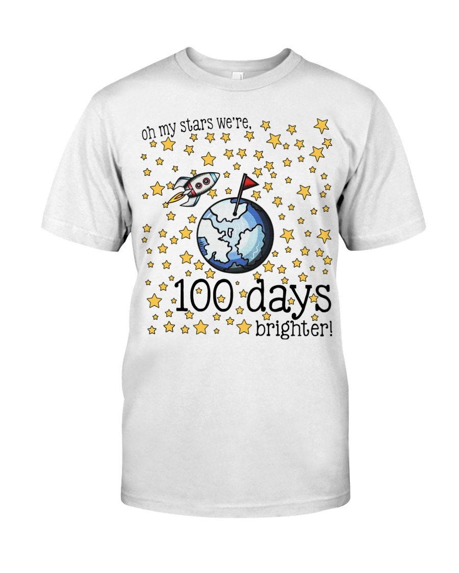 OH MY STARS WE ARE 100 DAYS BRIGHTER Classic T-Shirt