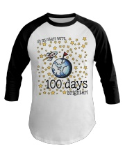 OH MY STARS WE ARE 100 DAYS BRIGHTER Baseball Tee thumbnail
