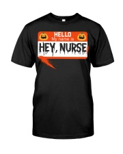 HELLO MY NAME IS HEY NURSE Classic T-Shirt tile