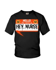 HELLO MY NAME IS HEY NURSE Youth T-Shirt thumbnail