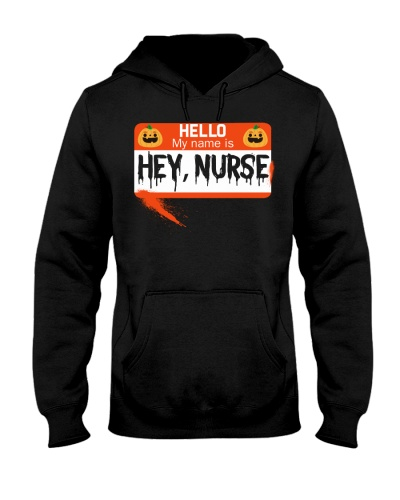 HELLO MY NAME IS HEY NURSE