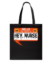 HELLO MY NAME IS HEY NURSE Tote Bag tile