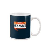 HELLO MY NAME IS HEY NURSE Mug tile